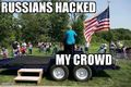 Russians hacked Hillarys crowd.jpg