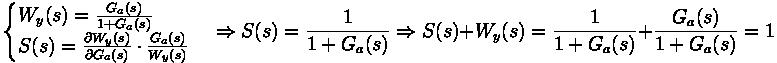 \begin{cases} W_y (s) = \frac{G_a(s)}{1+G_a(s)} \\ S(s) = \frac{\partial W_y (s)}{\partial G_a (s)} \cdot \frac{G_a (s)}{W_y (s)} \end{cases} \Rightarrow S(s) = \frac{1}{1+G_a(s)} \Rightarrow S(s) + W_y(s) = \frac{1}{1+G_a(s)} + \frac{G_a(s)}{1+G_a(s)} = 1