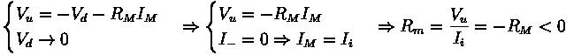 \begin{cases} V_u = - V_d - R_M I_M \\ V_d \rightarrow 0 \end{cases} \Rightarrow \begin{cases} V_u = - R_M I_M \\ I_- = 0 \Rightarrow I_M = I_i \end{cases} \Rightarrow R_m = \frac{V_u}{I_i} = - R_M < 0