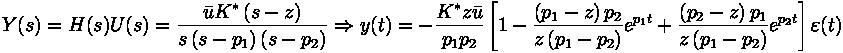 Y(s) = H(s) U(s) = \frac{\bar u K^* \left( s-z \right)}{s \left( s-p_1 \right) \left( s-p_2 \right)} \Rightarrow y (t) = - \frac{K^* z \bar u}{p_1 p_2} \left[ 1- \frac{\left( p_1 -z \right) p_2}{z \left( p_1 - p_2 \right)} e^{p_1 t} + \frac{\left( p_2 - z \right) p_1}{z \left( p_1 - p_2 \right)} e^{p_2 t} \right] \varepsilon (t)