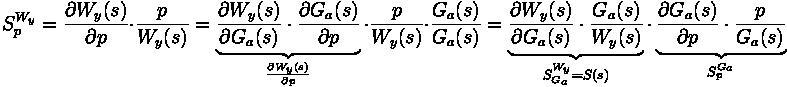 S_p^{W_y} = \frac{\partial W_y (s)}{\partial p} \cdot \frac{p}{W_y (s)} = \underbrace{\frac{\partial W_y (s)}{\partial G_a (s)} \cdot \frac{\partial G_a (s)}{\partial p}}_{\frac{\partial W_y (s)}{\partial p}} \cdot \frac{p}{W_y (s)} \cdot \frac{G_a (s)}{G_a (s)} = \underbrace{\frac{\partial W_y (s)}{\partial G_a (s)} \cdot \frac{G_a (s)}{W_y (s)}}_{S_{G_a}^{W_y} = S(s)} \cdot \underbrace{\frac{\partial G_a (s)}{\partial p} \cdot \frac{p}{G_a (s)}}_{S_p^{G_a}}