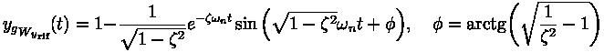 {y_g}_{ {W_y}_{\text{rif}}} (t) = 1 - \frac{1}{\sqrt{1- \zeta^2}} e^{- \zeta \omega_n t} \sin{\left( \sqrt{1- \zeta^2} \omega_n t + \phi \right)} , \quad \phi = \rm{arctg}{\left( \sqrt{\frac{1}{\zeta^2} -1} \right)}