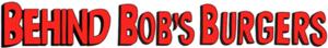 Behind Bob's Burgers logo.png