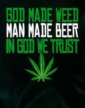 File:God made weed, man made beer.jpg
