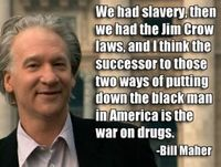 Bill Maher on slavery, Jim Crow, and drug war.jpg