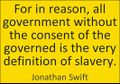 Jonathan Swift. All government without the consent of the governed.jpg