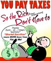 You Pay Taxes So the Rich Dont Have to.jpg