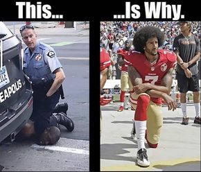 George Floyd death. Colin Kaepernick taking a knee. This is why.jpg