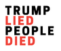 Trump Lied, People Died.png