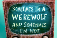 Sometimes I'm A Werewolf And Sometimes I'm Not.png