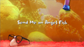 Send Me an Angel Fish title card.png