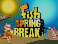 Fish Spring Break.jpg