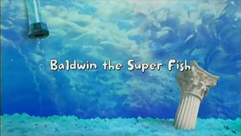 Baldwin the Super Fish title card.JPEG
