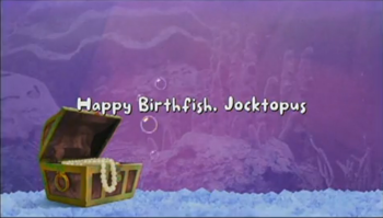 Happy Birthfish, Jocktopus title card.PNG