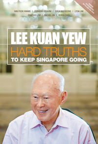 "Front cover of the book ""Hard truths to keep Singapore going""."
