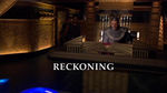 Episode:Reckoning, Part 1