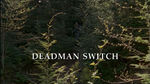 Episode:Deadman Switch